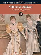 Gilbert and Sullivan : 67 selections from 13 operettas