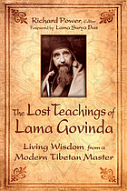 The lost teachings of Lama Govinda : living wisdom from a modern Tibetan master