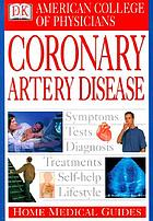 American College of Physicians home medical guide to coronary artery disease