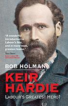 Keir Hardie : labours greatest hero?