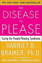 The disease to please : curing the people-pleasing syndrome