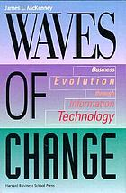 Waves of change : business evolution through information technology