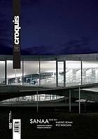 Sanaa : Kazuyo Sejima, Ryue Nishizawa, 2008-2011 : arquitectura inorgánica = inorganic architecture