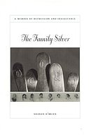 The family silver : a memoir of depression and inheritance
