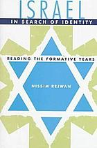 Israel in search of identity : reading the formative years