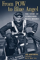 From POW to Blue Angel : the story of Commander Dusty Rhodes