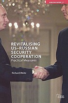 Revitalising US-Russian security cooperation : practical measures