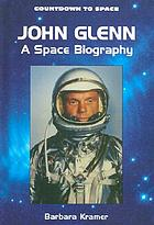 John Glenn : a space biography