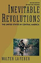 Inevitable revolutions : the United States in Central America
