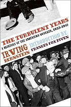 Turbulent years; a history of the American worker, 1933-1941