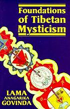 Foundations of Tibetan mysticism : according to the esoteric teachings of the Great Mantra, Oṁ Mani Padme Hūṁ