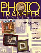 The photo transfer handbook : snap it, print it, stitch it