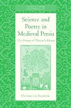 Science and poetry in medieval Persia : the botany of Nizami's Khamsa