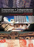 Innovation and independence : the Reserve Bank of New Zealand 1973-2002