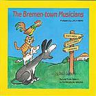 The Bremen-town musicians a folktale
