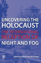Uncovering the Holocaust : the international reception of Night and fog