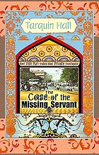 "The case of the missing servant : from the files of Vish Puri, India's ""most private investigator"""