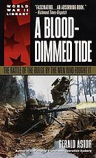 A blood-dimmed tide : the Battle of the Bulge by the men who fought it