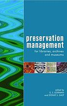 Preservation management for libraries, museums and archives