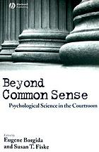 Beyond common sense : psychological science in the courtroom