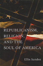 Republicanism, religion, and the soul of America