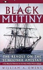 Black mutiny : [the revolt on the schooner Amistad]