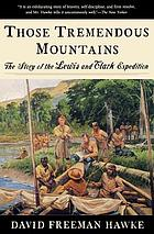 Those tremendous mountains : the story of the Lewis and Clark expedition