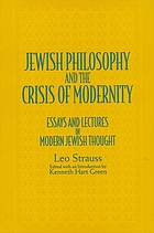 Jewish philosophy and the crisis of modernity : essays and lectures in modern Jewish thought