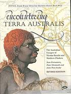 Encountering Terra Australis the Australian Voyages of Nicolas Baudin and Matthew Flinders