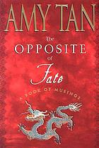 The opposite of fate : a book of musings