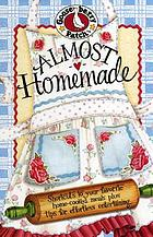 Almost homemade : shortcuts to your favorite home-cooked meals plus tips for effortless entertaining