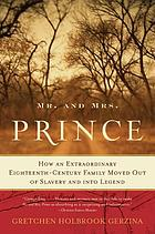 Mr. and Mrs. Prince : how an extraordinary eighteenth-century family moved out of slavery and into legend