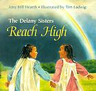 The Delany sisters reach high