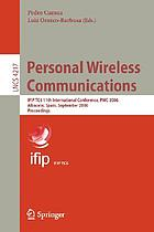 Personal wireless communications IFIP TC6 11th international conference, PWC 2006, Albacete, Spain, September 20-22, 2006 : proceedings