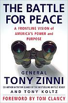 The battle for peace : a frontline vision of America's power and purpose