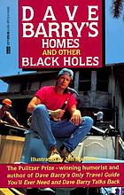 Homes and other black holes : the happy homeowner's guide to ritual closing ceremonies, Newton's first law of furniture buying, the lethal chemicals man, and other perils of the American dream