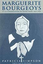 Marguerite Bourgeoys et la Congrégation de Notre-Dame, 1665-1700