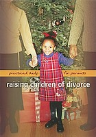Raising children of divorce practical help for parents