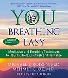 You breathing easy [meditation and breathing techniques to help you relax, refresh and revitalize]