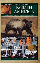 North America : a continental overview of environmental issues