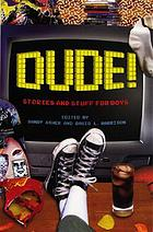 Dude! : stories and stuff for boys