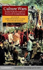 Culture wars secular-Catholic conflict in nineteenth-century Europe