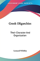 Greek oligarchies : their character and organisation