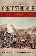 This great struggle : America's Civil War