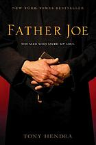 Father Joe : the man who saved my soul