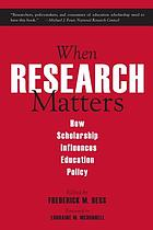 When research matters : how scholarship influences education policy