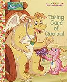 Taking care of Quetzal