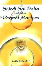 Shirdi Sai Baba and other perfact masters