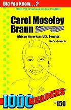 Carol Moseley Braun : African American U.S. Senator