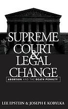 The Supreme Court and legal change : abortion and the death penalty